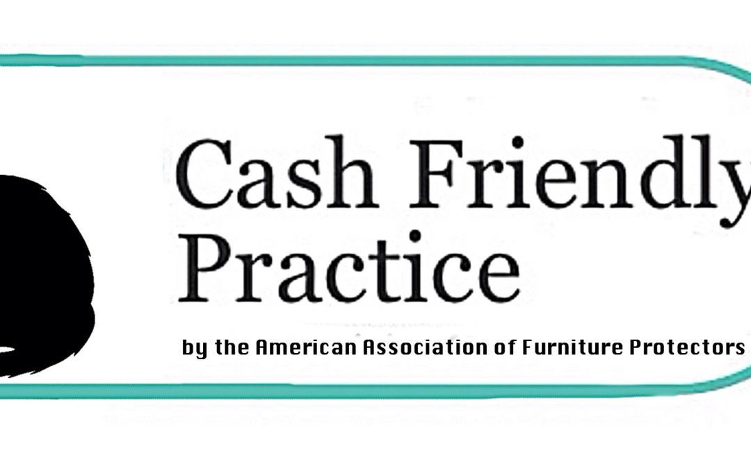 American Association of Furniture Protectors, The Cash Friendly Organization